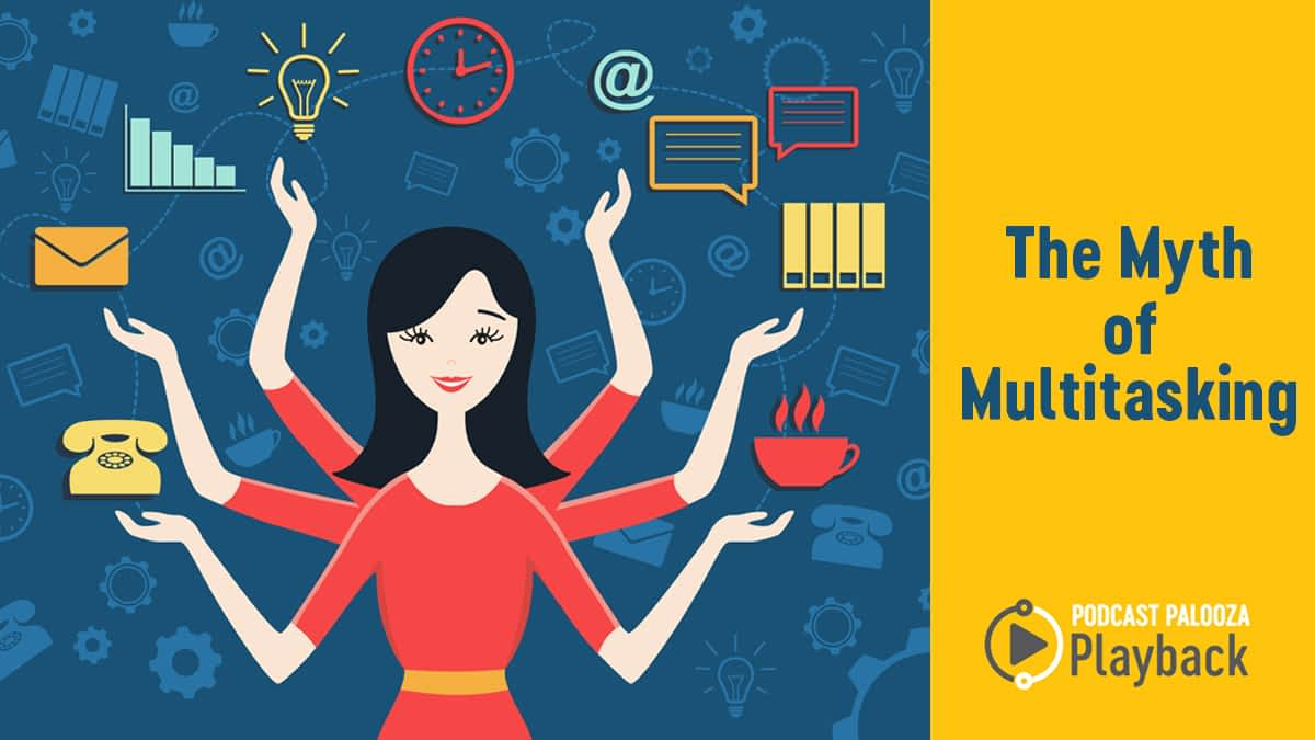 The Myths Of Multitasking