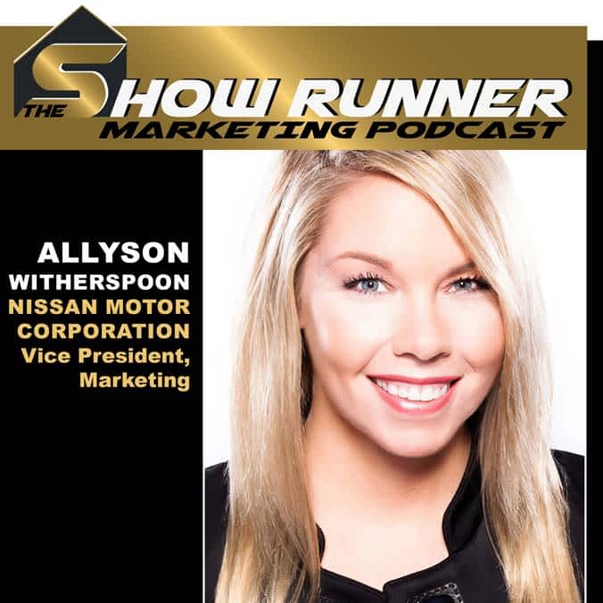 Ep.35 – Breakthrough Branding And Leadership Strategies With Marketing VP At Nissan, Allyson Witherspoon