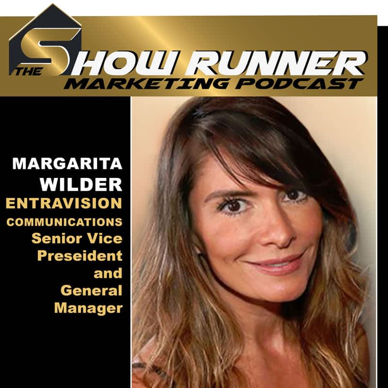 EP.19 – Spanish Language Broadcast Communications With Entravision SVP And General Manager, Margarita Wilder